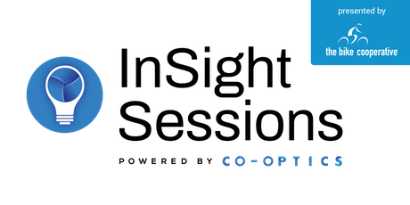InSight Sessions powered by Co-Optics presented by The Bike Cooperative tickets