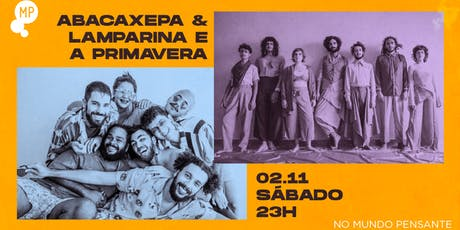 02/11 - ABACAXEPA E LAMPARINA E A PRIMAVERA NO MUNDO PENSANTE ingressos