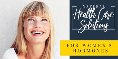 Natural Health Care Solutions for Women's Hormones tickets