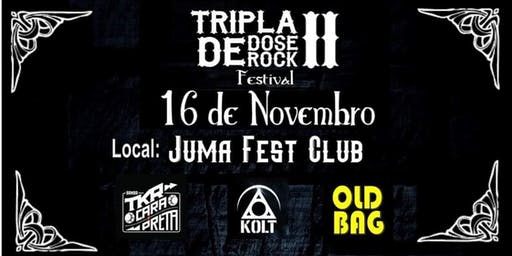 TRIPLA DOSE DE ROCK II FESTIVAL - Juma Fest Club - IBITINGA/SP