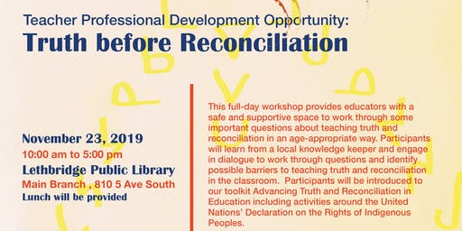 Teacher PD Opportunity in Lethbridge: Truth before Reconciliation