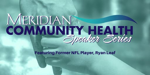 Meridian's Speaker Series Featuring Ryan Leaf