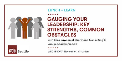 Lunch & Learn: Gauging your leadership: key strengths, common obstacles