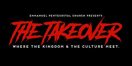 THE TAKEOVER: Where the Kingdom & The Culture Meet. tickets