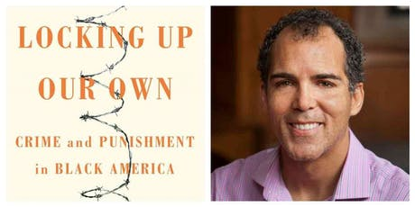 """Locking Up Our Own,"" a Luskin Lecture and Book Discussion by James Forman Jr.  tickets"
