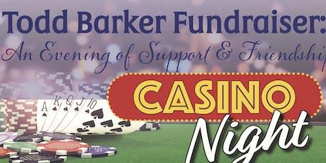Todd Barker Fundraiser: An Evening of Support & Friendship tickets