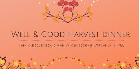 Well & Good Dinners X: Harvest Dinner tickets