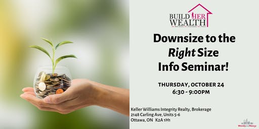 Build Her Wealth Presents: Downsize to the Right Size Info Seminar!