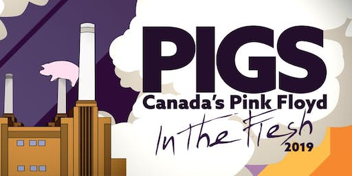 "PIGS: Canada's Pink Floyd Tribute Band ""In The Flesh"" Tour 2019"