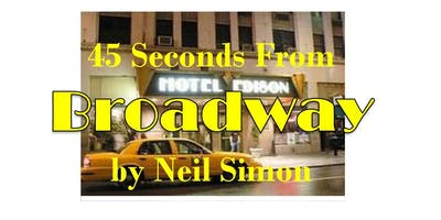 """Neil Simon's """"45 Seconds From Broadway"""""""