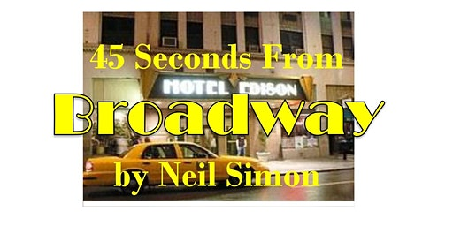 "Neil Simon's ""45 Seconds From Broadway"""