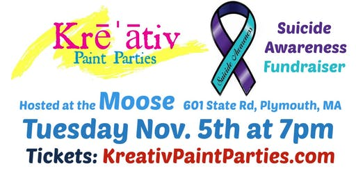 Suicide Awareness Paint Party Fundraiser - Tuesday Nov. 5th at 7pm Moose Lodge