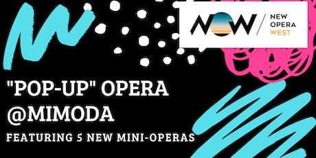 "New Opera West Presents ""Pop-up"" Opera Featuring 5 New Mini-Operas tickets"