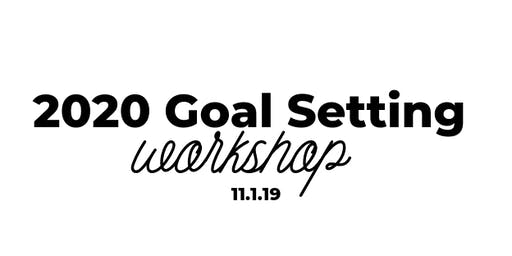 2020 Goal Setting Workshop with Teal Clise