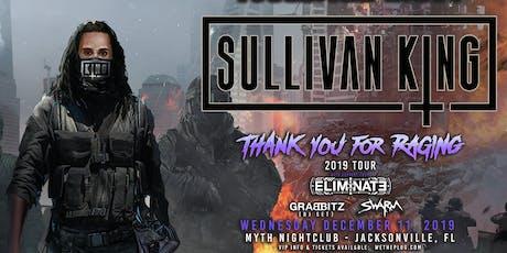 We The Plug Presents: SULLIVAN KING - Thank You For Raging Tour at Myth Nightclub 12.11.19