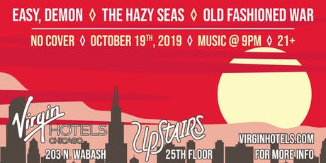 VIRGIN HOTEL SHOW!! NO COVER!!! Easy, Demon/The Hazy Seas/Old Fashioned War tickets