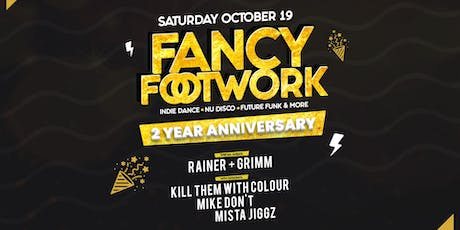 Fancy Footwork - 2 Year Anniversary tickets