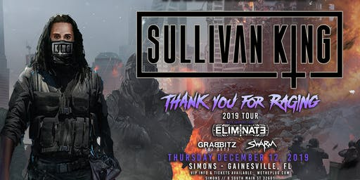 We The Plug Presents: SULLIVAN KING - Thank You For Raging Tour at SIMONS 12.12.19