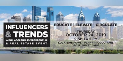 Influencers & Trends : A Philadelphia Entrepreneur & Real Estate Event