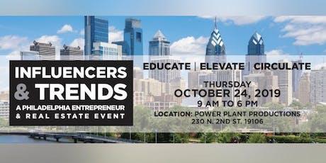 Influencers & Trends : A Philadelphia Entrepreneur & Real Estate Event tickets