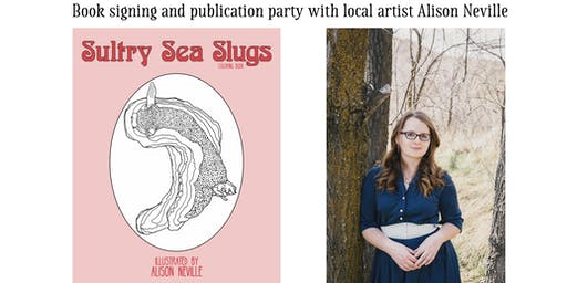 Sultry Sea Slugs Book Signing with Alison Neville
