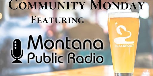Community Monday with Montana Public Radio