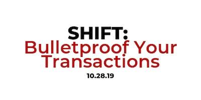 SHIFT: Bulletproof Your Transactions