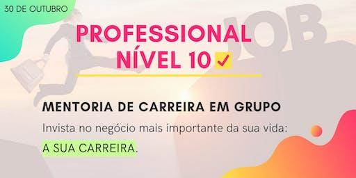 PROFESSIONAL NÍVEL 10 MENTORIA DE CARREIRA EM GRUPO
