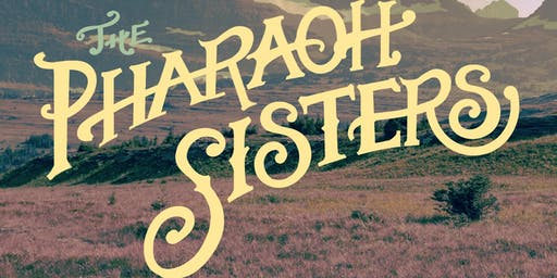 An Evening with the Pharaoh Sisters