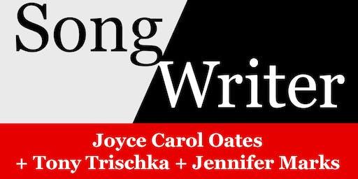 SongWriter: Joyce Carol Oates + Tony Trischka + Jennifer Marks