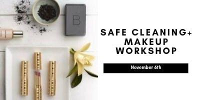 Safe Cleaning + Makeup Workshop