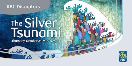 RBC Disruptors: The Silver Tsunami tickets