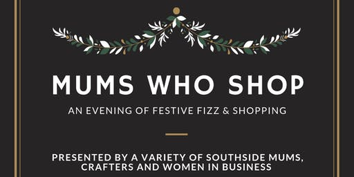 Mums who Shop! An exclusive shopping experience with fizz...