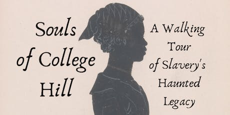 Souls of College Hill: A Walking Tour of Slavery's Haunted Legacy tickets