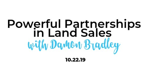 Powerful Partnerships in Land Sales with Damon Bradley