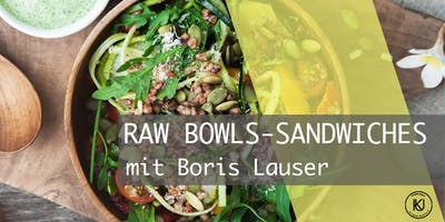 Raw Bowls & Quick Sandwiches mit Boris Lauser
