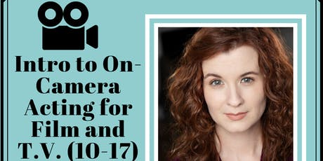 Intro to On-Camera Acting for TV & Film- Ages 10-17 tickets
