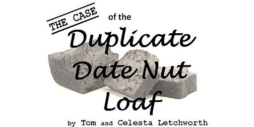 "Promise Players comedy who-dun-it, ""The Case of the Duplicate Date Nut Loaf"""