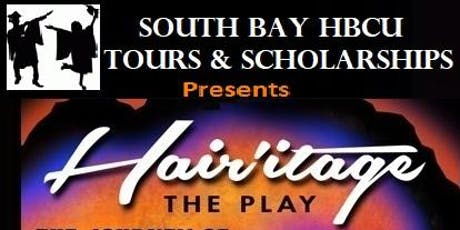 South Bay HBCU Tours Presents HAIRitage the Play  tickets