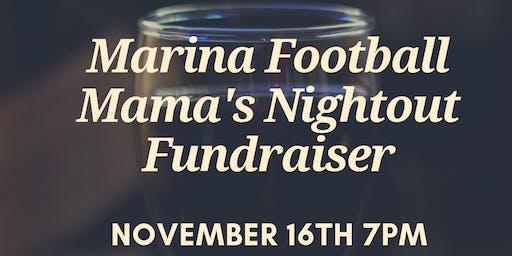 Marina Football Mama's Night out  Fundraiser