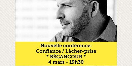 BÉCANCOUR - Confiance / Lâcher-prise 15$