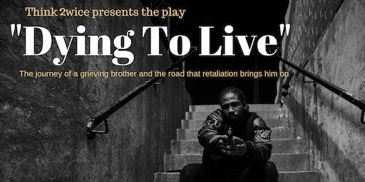 DYING TO LIVE PLAY