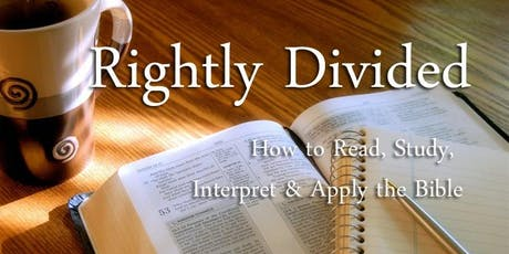 Rightly Divided: How to Read, Study, Interpret, & Apply the Bible tickets