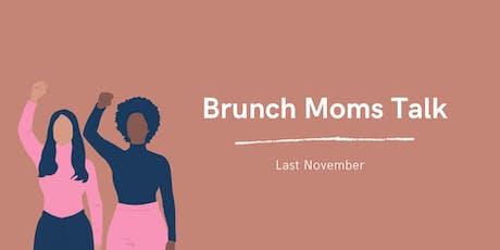 Brunch Moms Talk Last Sunday of November tickets