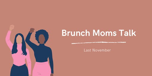 Brunch Moms Talk Last Sunday of November