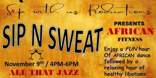 Sip N Sweat African Dance Class