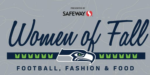 Women of Fall: Football, Fashion & Food - Presented by Safeway