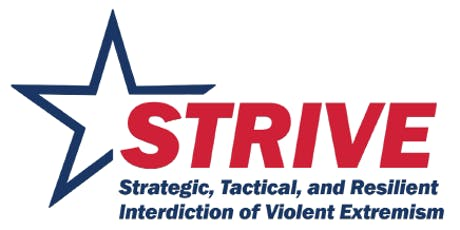 STRIVE (Strategic, Tactical, and Resilient Interdiction of Violent Extremism) tickets
