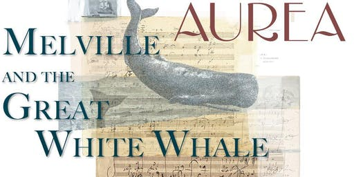 Aurea Presents Melville and the Great White Whale