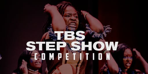 TBS STEP SHOW COMPETITION